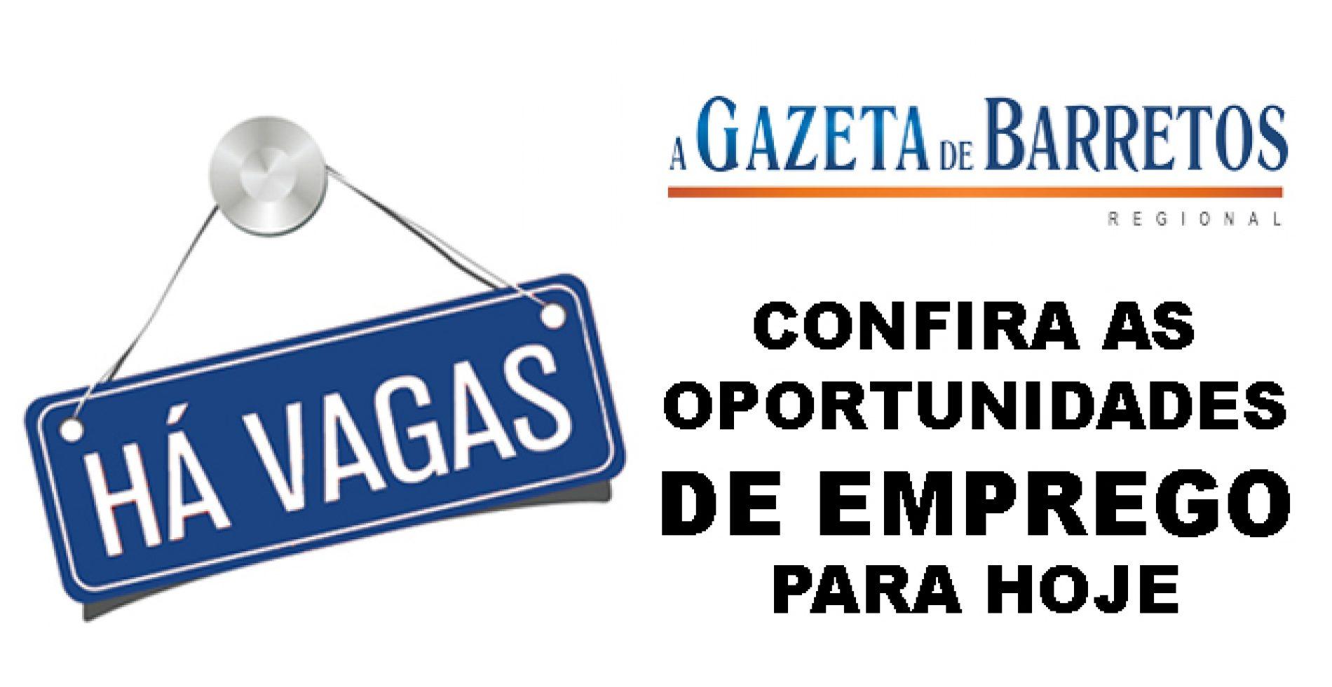 Vagas de emprego! confira as oportunidades de hoje 06/10/2017