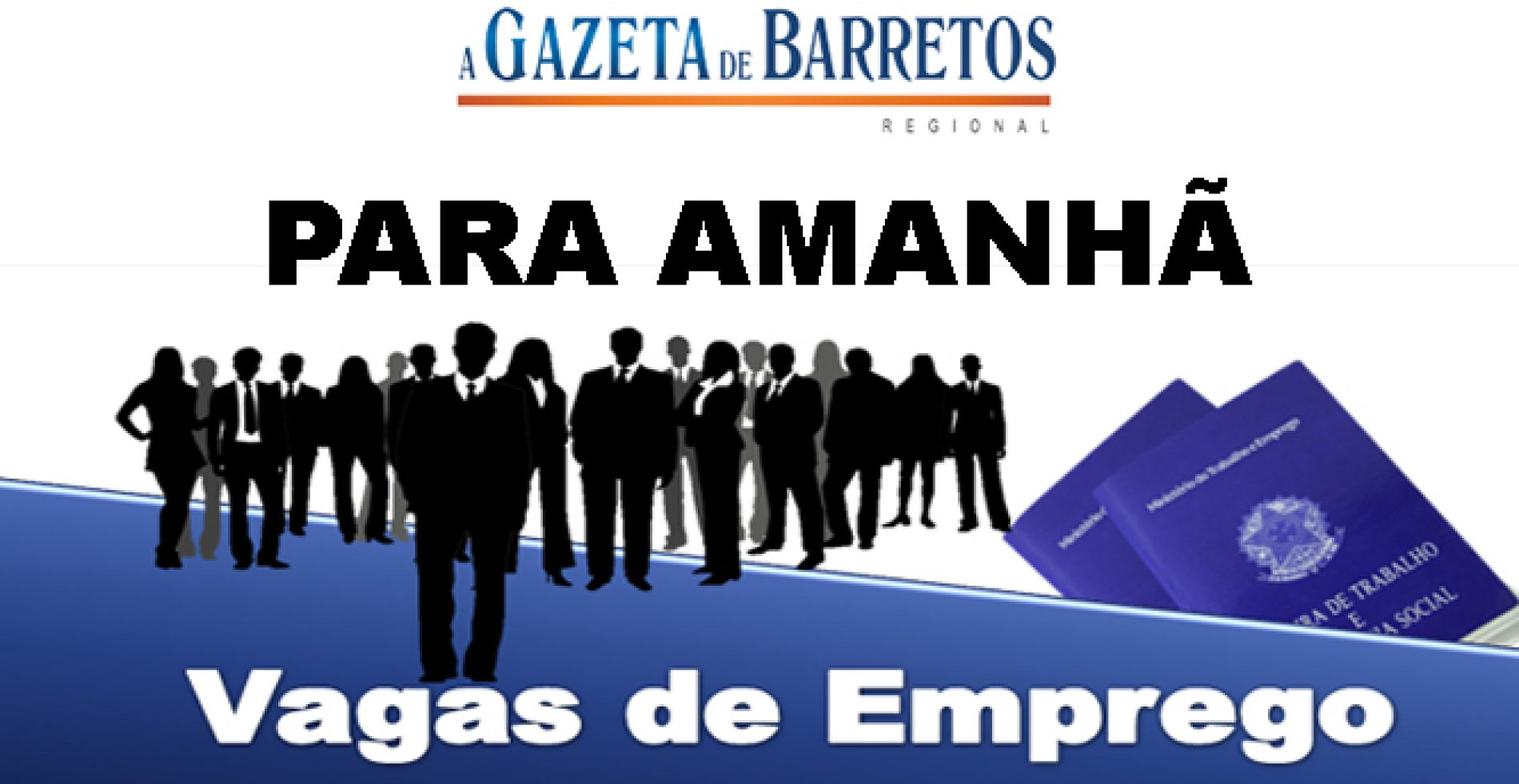 EMPREGO: VAGAS DISPONÍVEIS PARA AMANHÃ 12/07/2019