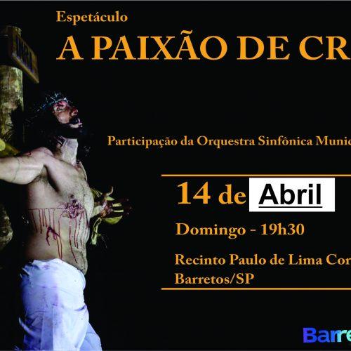 BARRETOS: ESPETÁCULO – A Paixão de Cristo confirmado para o dia 14 de abril no Recinto Paulo de Lima Corrêa