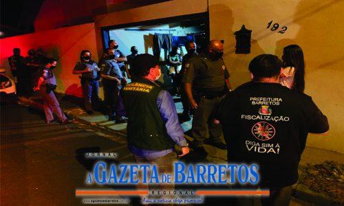 BARRETOS: Último sábado de confinamento tem 9 festas encerradas e 5 estabelecimentos multados